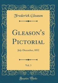 Gleason's Pictorial, Vol. 3 by Frederick Gleason image