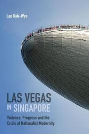 Las Vegas in Singapore by Lee Kah-Wee