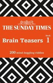 The Sunday Times Brain Teasers Book 1 by The Times Mind Games