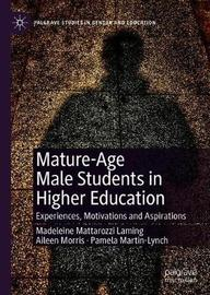 Mature-Age Male Students in Higher Education by Madeleine Mattarozzi Laming