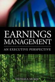 Earnings Management: An Executive Perspective by Thomas E. McKee image