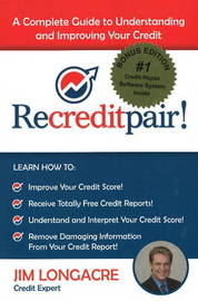 Recreditpair!: A Complete Guide to Understanding and Improving Your Credit by Jim Longacre image