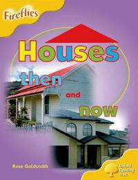 Oxford Reading Tree: Level 5: Fireflies: Houses Then and Now by Rose Goldsmith