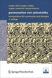 Paravasation Von Zytostatika: Ein Kompendium Fur Pravention Und Therapie by Ines Mader