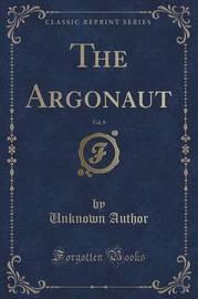 The Argonaut, Vol. 9 (Classic Reprint) by Unknown Author