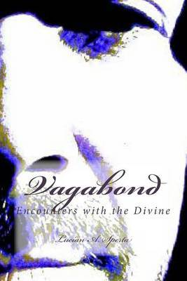 Vagabond: Encounters with the Divine by Lucian a Sperta image