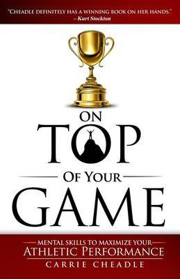 On Top of Your Game by Carrie Cheadle