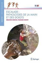Escalade: Pathologies de la Main Et Des Doigts by Sebastien Gnecchi