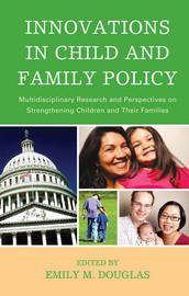 Innovations in Child and Family Policy by Emily M. Douglas image
