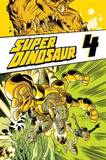 Super Dinosaur Volume 4 by Robert Kirkman
