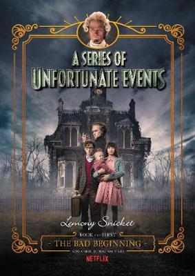 The Bad Beginning (A Series of Unfortunate Events, Book 1) by Lemony Snicket