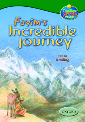 Oxford Reading Tree: Levels 10-12: Treetops True Stories: Fayim's Incredible Journey by Tessa Krailing image