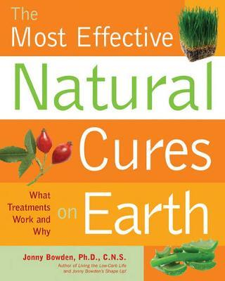 Most Effective Natural Cures on Earth by Jonny Bowden image