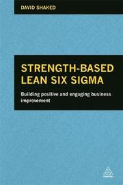Strength-Based Lean Six Sigma by David Shaked