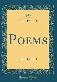 Poems (Classic Reprint) by Lily Lily image
