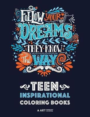 Teen Inspirational Coloring Books by Art Therapy Coloring