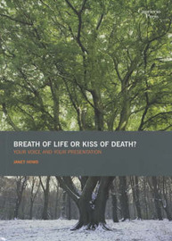 Breath of Life or Kiss of Death?: Your Voice and Your Presentation by Janet Howd image