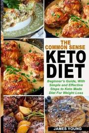The Common Sense Keto Diet by James Young