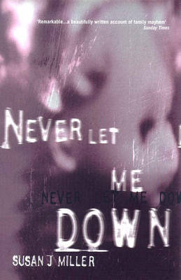 Never Let Me Down by Susan J. Miller image
