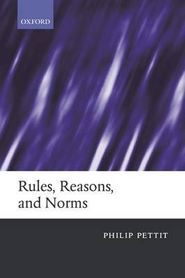 Rules, Reasons, and Norms by Philip Pettit image