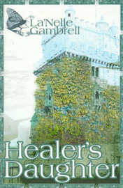 Healer's Daughter by La'Nelle Gambrell image