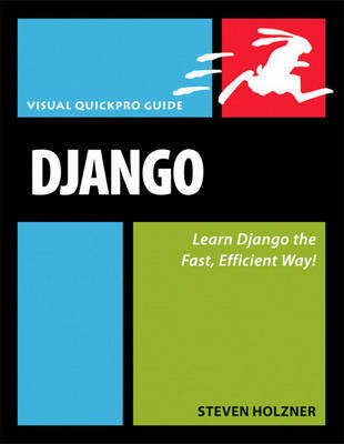 Django: Visual QuickPro Guide by Steven Holzner image