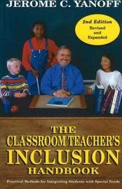 The Classroom Teacher's Inclusion Handbook by Jerome C. Yanoff image