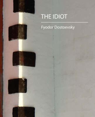 The Idiot by Dostoyevsky Fyodor Dostoyevsky image
