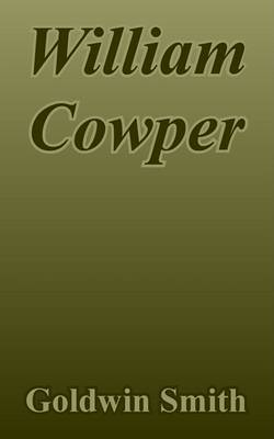 William Cowper by Goldwin Smith image