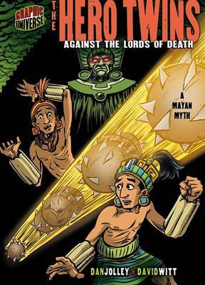 The Hero Twins: Against the Lords of Death: A Mayan Myth by Dan Jolley image
