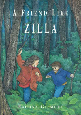 Friend Like Zilla by Rachna Gilmore