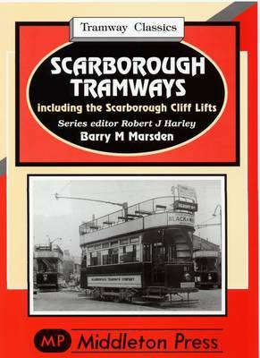Scarborough Tramways: Including the Scarborough Cliff Lifts by Barry M Marsden image