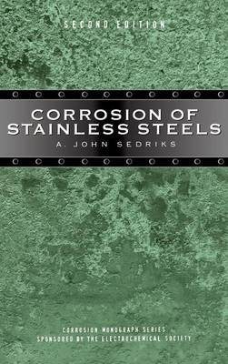 Corrosion of Stainless Steels by Aristide John Sedriks