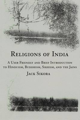 Religions of India by Jack Sikora