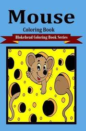 Mouse Coloring Book by The Blokehead