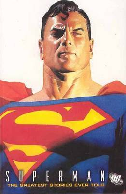 Superman The Greatest Stories Ever Told TP Vol 01 by Various ~