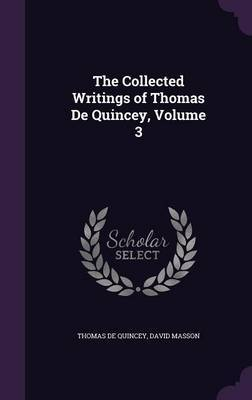 The Collected Writings of Thomas de Quincey, Volume 3 by Thomas De Quincey image