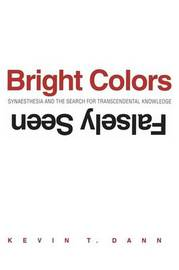 Bright Colors Falsely Seen by Kevin T Dann