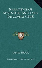 Narratives of Adventure and Early Discovery (1848) by James Hogg