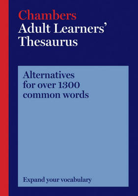 Chambers Adult Learners' Thesaurus by . Chambers