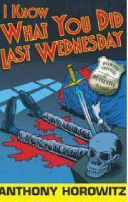 I Know What You Did Last Wednesday by Anthony Horowitz image
