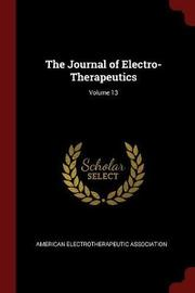 The Journal of Electro-Therapeutics; Volume 13 image