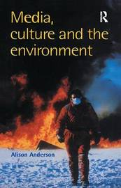 Media, Culture And The Environment by Alison Anderson University of Plymouth. image