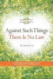 Against Such Things There Is No Law by Jaerock Lee