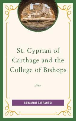 St. Cyprian of Carthage and the College of Bishops by Benjamin Safranski image