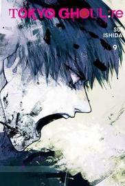 Tokyo Ghoul: re, Vol. 9 by Sui Ishida