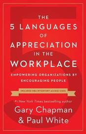 The 5 Languages of Appreciation in the Workplace by Gary Chapman