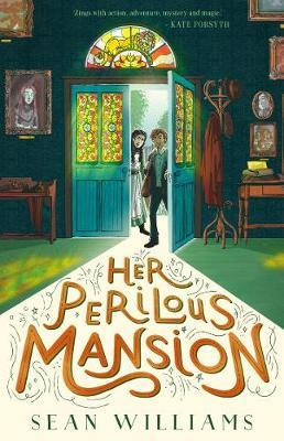 Her Perilous Mansion by Sean Williams