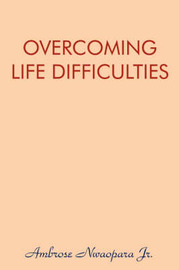 Overcoming Life Difficulties by Ambrose Nwaopara Jr image