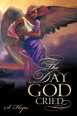The Day God Cried by S Hope image